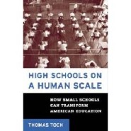 High Schools on a Human Scale by Thomas Toch