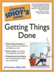 The Complete Idiot's Guide to Getting Things Done by Jeff Davidson
