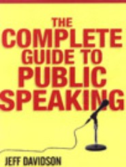 The Complete Book of Public Speaking by Jeff Davidson
