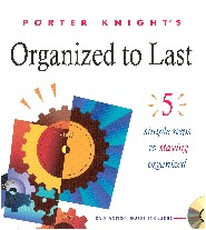 Organized to Last:  5 Simple Steps to Staying Organized by Porter Knight