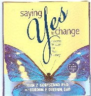 Saying Yes to Change by Joan Borysenko